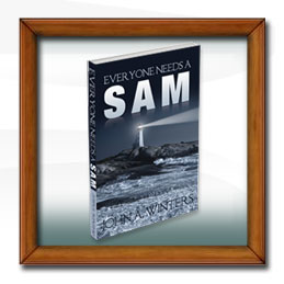 Everyone needs a Sam by John A. Winters